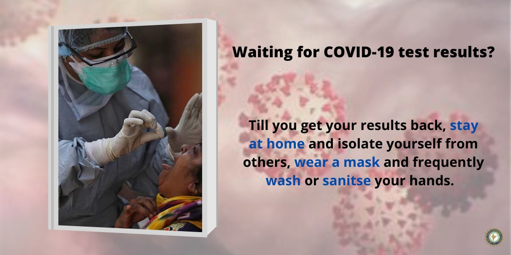 While waiting for COVID-19 test results, stay at home, isolate yourself, wear a mask and frequently wash or sanitise your hands.