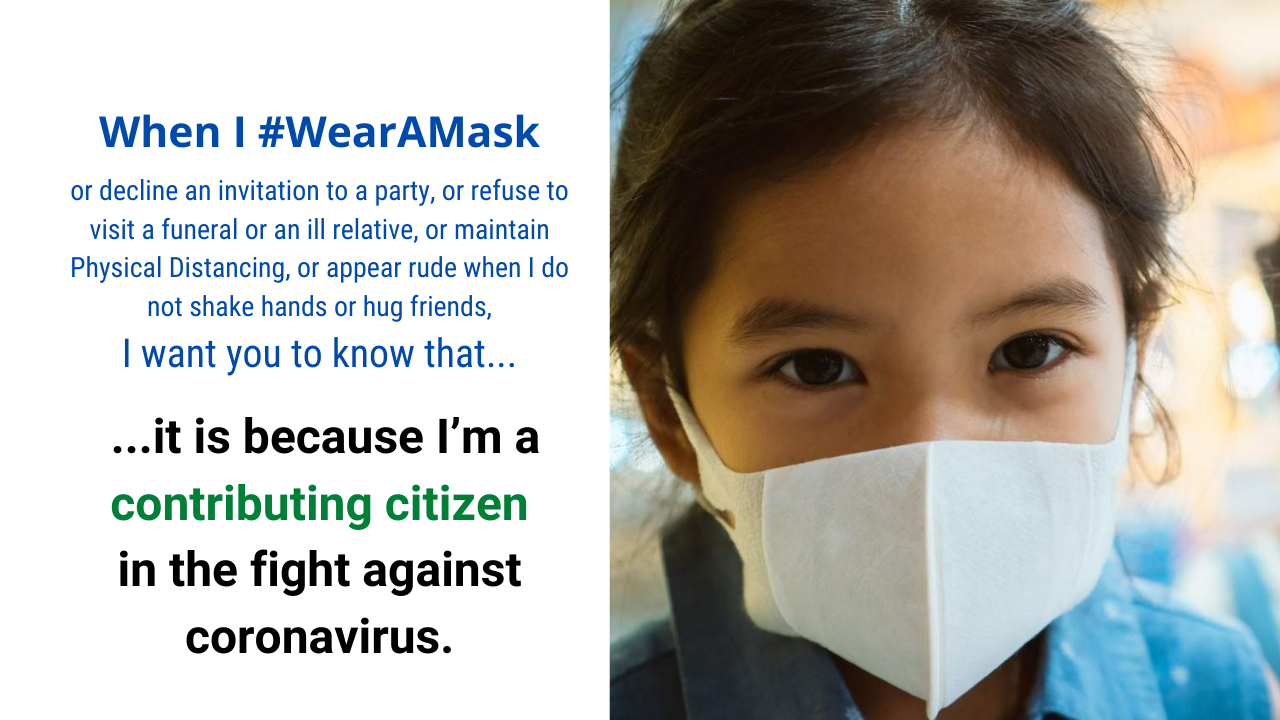 When I wear a mask, I want you to know that it is because I'm a contributing citizen in the fight against coronavirus.