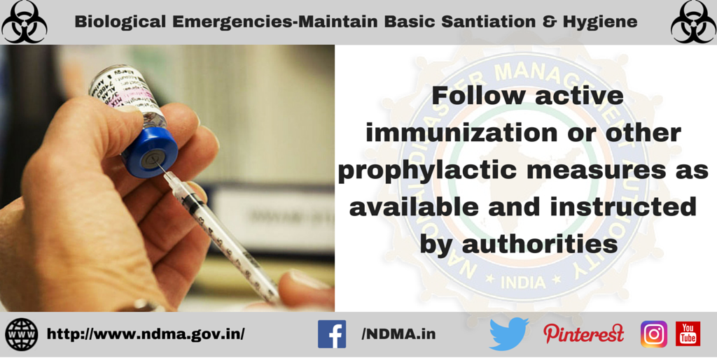 Follow active immunisation or other prophylactic measures as available and instructed by authorities