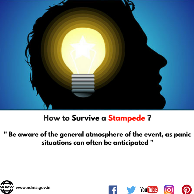Be aware of the general atmosphere of the event, as panic situations can often be anticipated