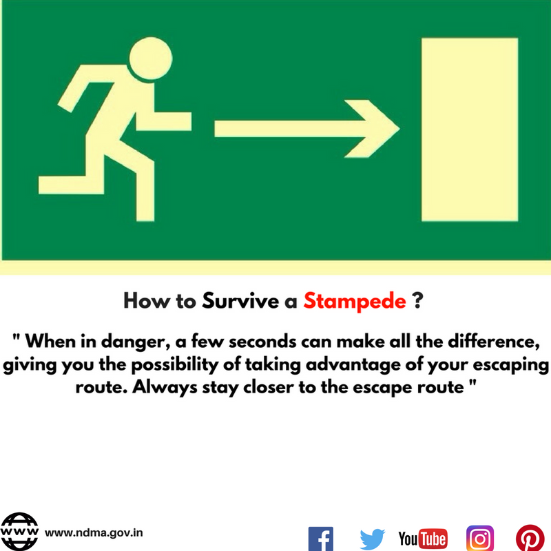 When in danger, a few seconds can make all the difference, giving you the possibility of taking advantage of your escaping route. Always stay closer to the escape route