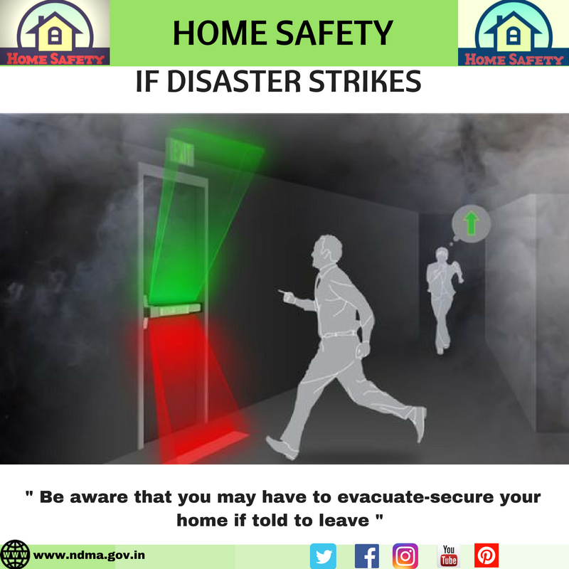 Be aware that you may have to evacuate-secure your home if told to leave