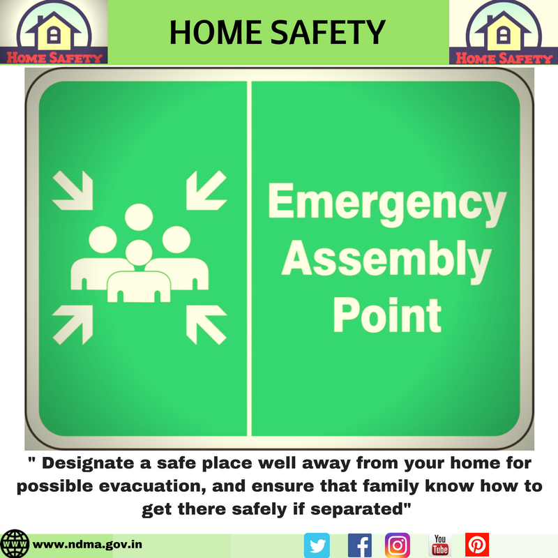 Designate a safe place well away from your home for possible evacuation, and ensure that family knows how to get there safely if separated