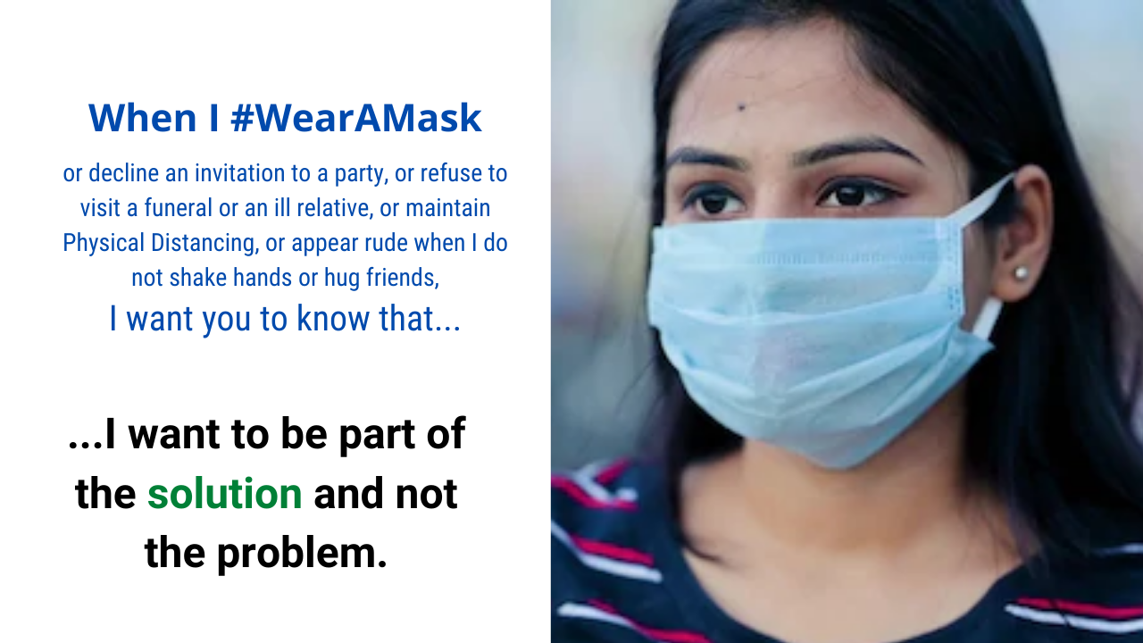 When I wear a mask, I want you to know that I want to be part of the solution and not the problem.