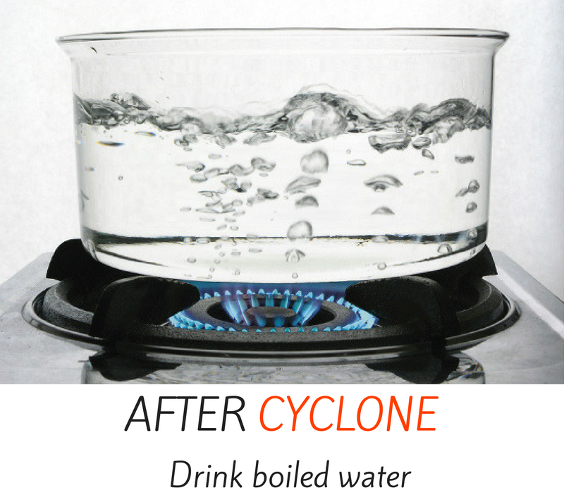 After cyclone - drink boiled water.