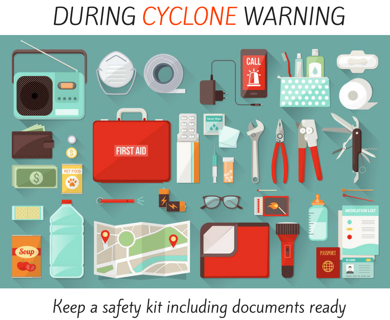 During cyclone warning - keep a safety kit including documents ready.