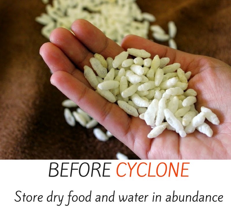 Before cyclone - store dry food and water in abundance.
